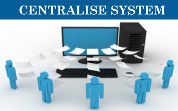 Centralise System